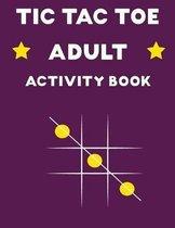 TIC TAC TOE Adult Activity Book