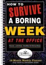 How to Survive a Boring Week at the Office