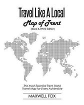 Travel Like a Local - Map of Trent (Black and White Edition)