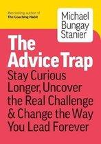Boek cover The Advice Trap van Michael Bungay Stanier (Paperback)