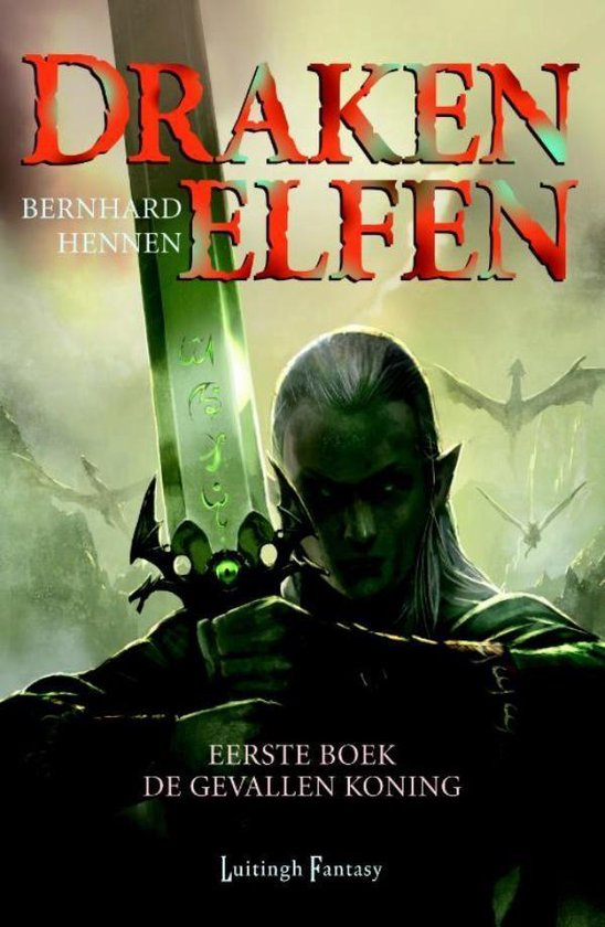 Drakenelfen-1 - De gevallen koning - Bernhard Hennen |
