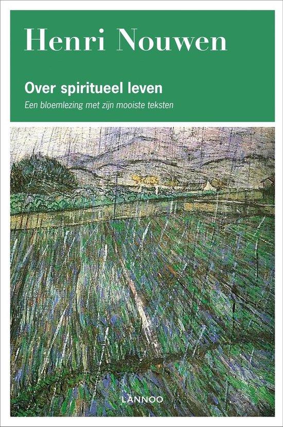 Over spiritueel leven - Henri Nouwen |