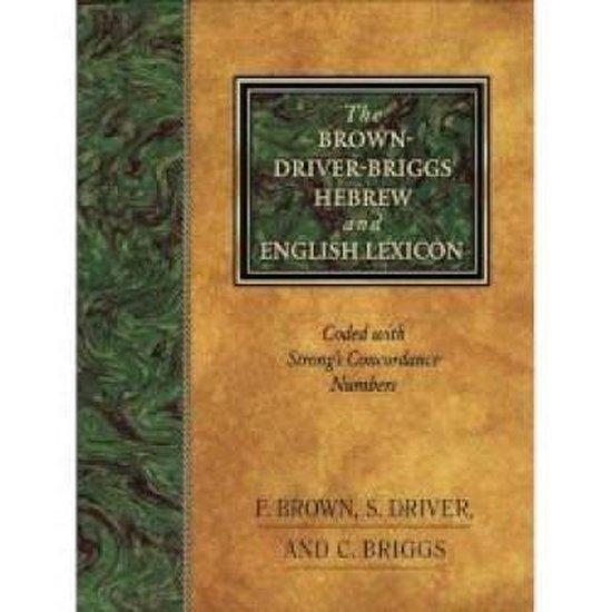 The Brown-Driver-Briggs Hebrew-English Lexicon - Francis Brown  
