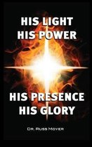 His Light, His Power, His Presence, His Glory