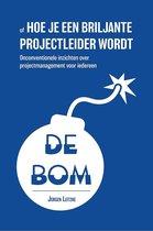 De bom, of hoe je een briljante projectleider wordt