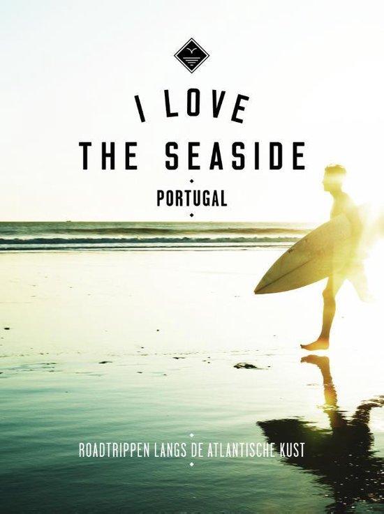 I Love the Seaside - I Love the Seaside Portugal