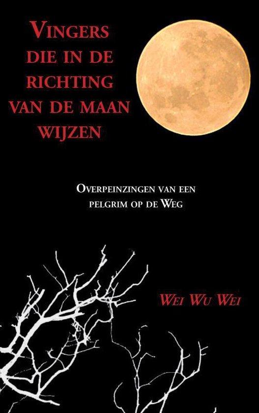 Vingers die in de richting van de maan wijzen - Wei Wu Wei |