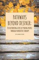 Pathways beyond despair