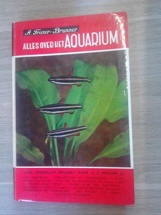 Alles over het aquarium - Fraser Brunner |
