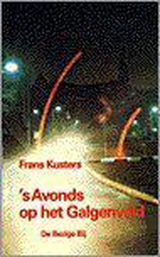 S AVONDS OP HET GALGENVELD - Frans Kusters | Readingchampions.org.uk