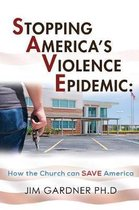 Stopping America'S Violence Epidemic