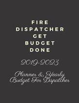 Fire Dispatcher Get Budget Done