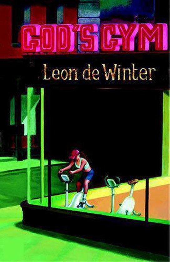 God'S Gym - Leon de Winter |