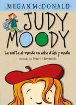 Judy Moody. La Vuelta Al Mundo En Ocho Dias Y Medio / Judy Moody Around the World in 8 1/2 Days