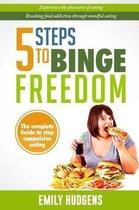 5 Steps To Binge Freedom
