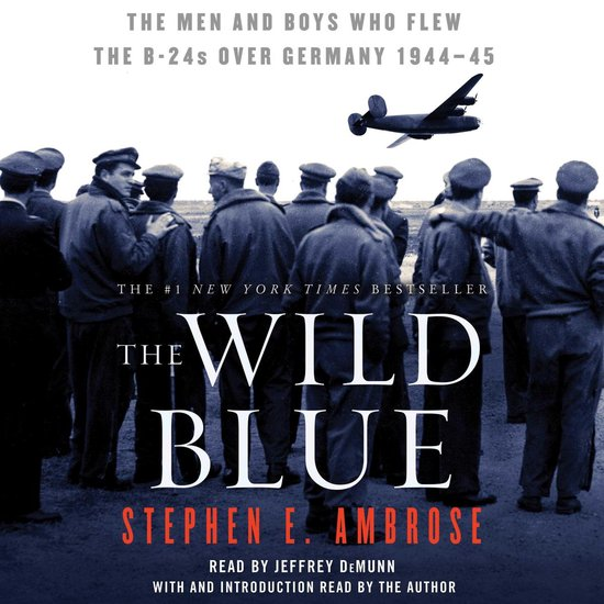Boek cover The Wild Blue van Stephen E. Ambrose (Onbekend)