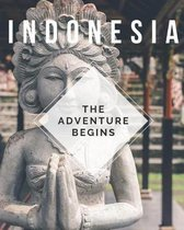 Indonesia - The Adventure Begins