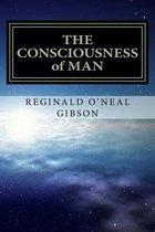 THE CONSCIOUSNESS of MAN