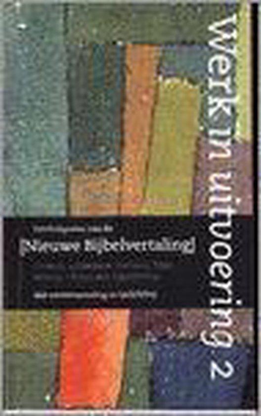 Nieuwe bijbelvertaling. werk in uitvoering 2 - Nederlands Bijbelgenootschap |