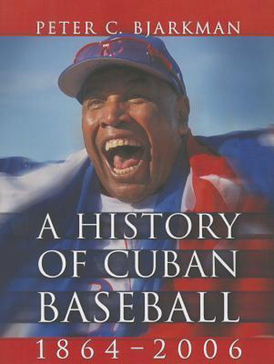 A History of Cuban Baseball, 1864-2006