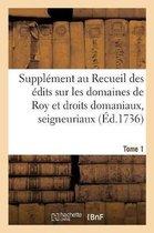 Supplement au Recueil des edits, ordonnances, declarations, lettres patentes, arrests et reglemens
