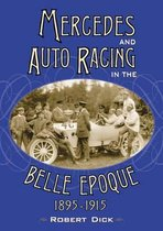 Mercedes and Auto Racing in the Belle Epoque, 1895-1915