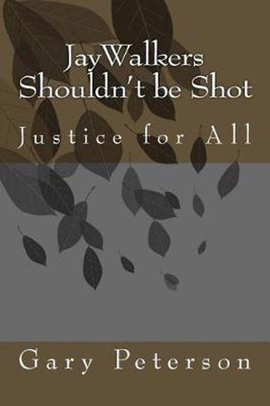 JayWalkers Shouldn't be Shot