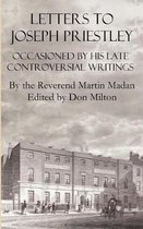 Letters to Joseph Priestley Occasioned by His Late Controversial Writings