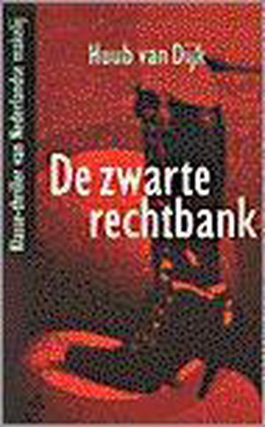 ZWARTE RECHTBANK - Dijk Van  
