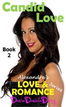 Candid Love: Alexandra's Love and Romance Series Book 2
