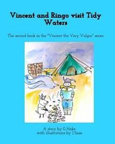 Vincent and Ringo visit Tidy Waters