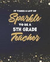 It Takes A Lot Of Sparkle To Be A 5th Grade Teacher