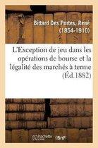 L'Exception de Jeu Dans Les Op rations de Bourse Et La L galit Des March s Terme