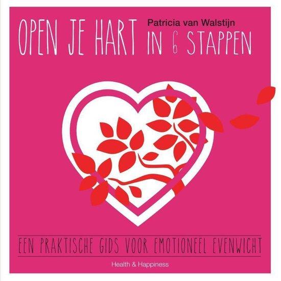 Open je hart in 6 stappen - Patricia van Walstijn |