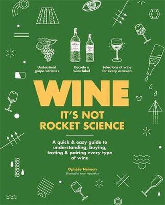 Boek cover Wine its not rocket science van Ophélie Neiman (Paperback)