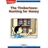 Hunting for Honey