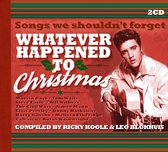Whatever Happened To Christmas
