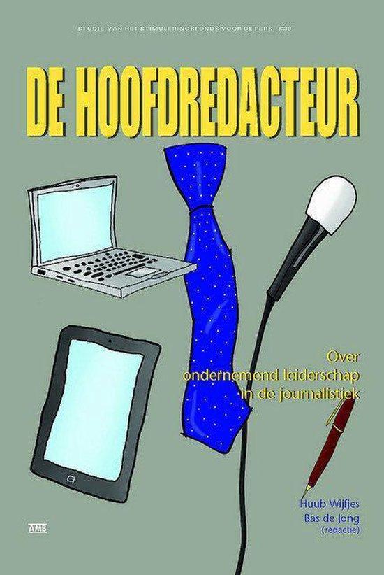 De Hoofdredacteur - Huub Wijfjes, Bas de Jong | Fthsonline.com