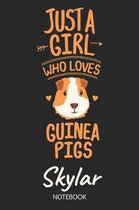 Just A Girl Who Loves Guinea Pigs - Skylar - Notebook
