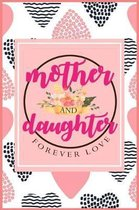 Mother and Daughter Forever Love