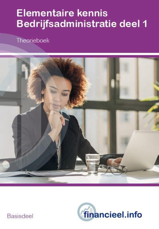 Financieel administratieve beroepen - Elementaire kennis Bedrijfsadministratie 1 theorieboek - Peter H.C. Hintzen |