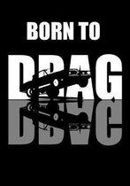 Born To Drag