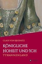 Boek cover Königliche Hoheit und Ich van Claus Von Kroenitz