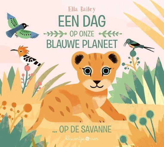 Een dag op onze blauwe planeet 0 - Op de savanne - Ella Bailey | Readingchampions.org.uk