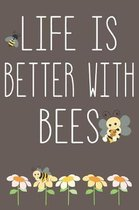 Life Is Better With Bees