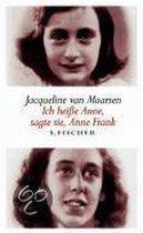 Ich heiße Anne, sagte sie, Anne Frank