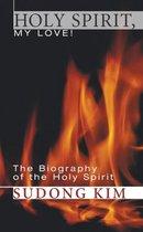 Holy Spirit, My Love!