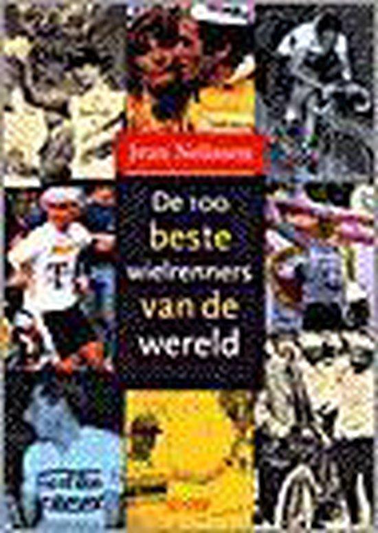 De 100 Beste Wielrenners Van De Wereld - Jean Nelissen  