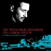 Mose Allison: If You'Re Going To The City