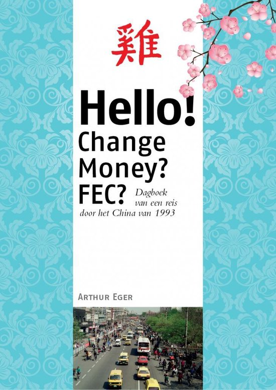 Reisdagboeken 1 - Hello! Change Money? FEC? - Arthur Eger |
